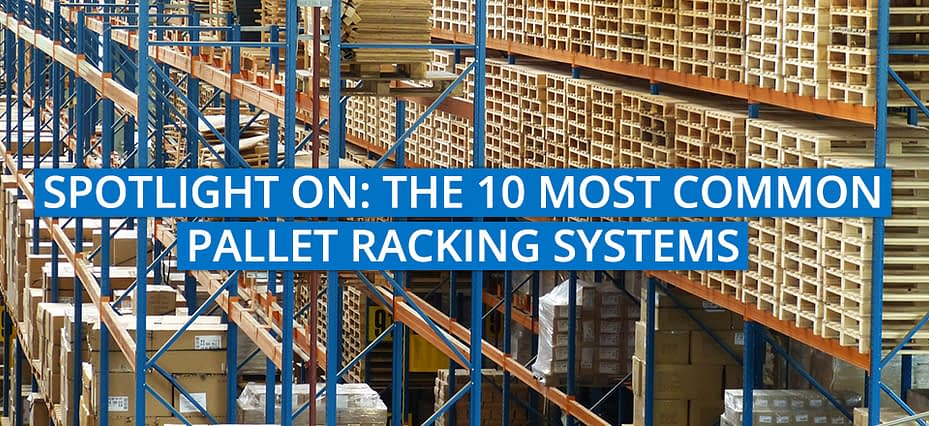 The 10 Most Common Pallet Racking System